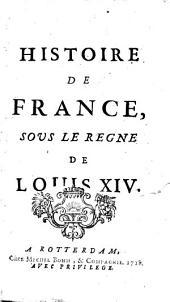 Histoire de France, sous le regne de Louis XIV.