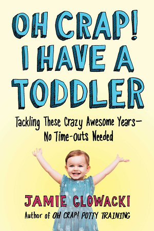 Oh Crap  I Have a Toddler