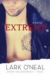 Extreme: A Going the Distance II - YOLO Novel