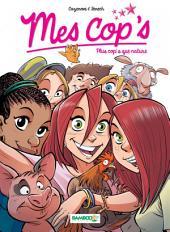 Mes Cops - Tome 6 - Plus cop's que nature