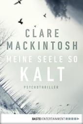 Meine Seele so kalt: Psychothriller