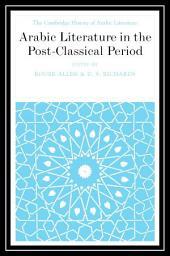 Arabic Literature in the Post-Classical Period