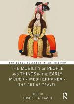 The Mobility of People and Things in the Early Modern Mediterranean