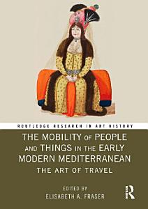 The Mobility of People and Things in the Early Modern Mediterranean Book