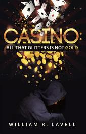 Casino: All That Glitters Is Not Gold