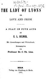 The Lady of Lyons; Or, Love and Pride: A Play