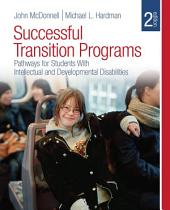 Successful Transition Programs: Pathways for Students With Intellectual and Developmental Disabilities, Edition 2