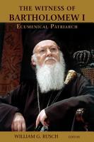 The Witness of Bartholomew I  Ecumenical Patriarch PDF