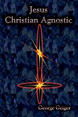 Jesus - A Christian Agnostic