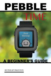 Pebble Time: A Beginner's Guide