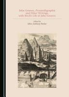 John Greaves  Pyramidographia and Other Writings  with Birch s Life of John Greaves PDF