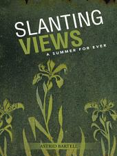 Slanting Views: A Summer For Ever