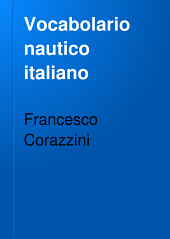 Vocabolario nautico italiano: Volume 6