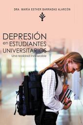 DEPRESIÓN EN ESTUDIANTES UNIVERSITARIOS: Una realidad indeseable