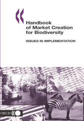 Handbook of Market Creation for Biodiversity Issues in Implementation: Issues in Implementation