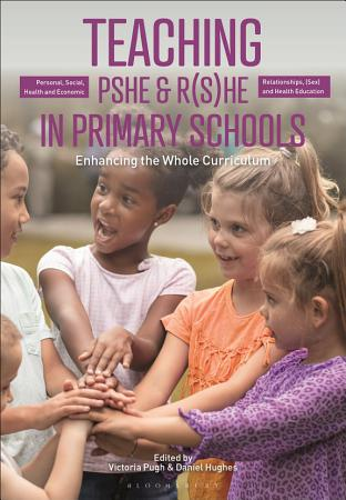 Teaching Personal  Social  Health and Economic and Relationships   Sex  and Health Education in Primary Schools PDF