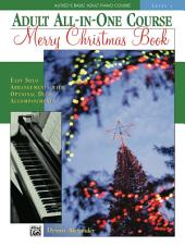Alfred's Basic Adult All-in-One Course: Merry Christmas Book, Level 1: Learn How to Play from Alfred's Basic Piano Course