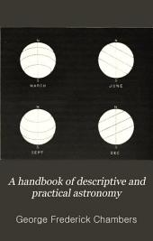 A Handbook of Descriptive and Practical Astronomy: The sun, planets, and comets