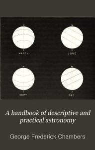 A Handbook of Descriptive and Practical Astronomy  The sun  planets  and comets PDF