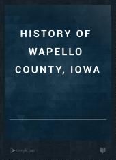 History of Wapello County, Iowa: Volume 1