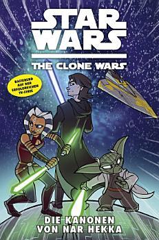 Star Wars  The Clone Wars  zur TV Serie   Band 8   Die Kanonen von Nar Hekka PDF