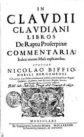 In Claudii Claudiani Libros De Raptu Proserpinae Commentaria