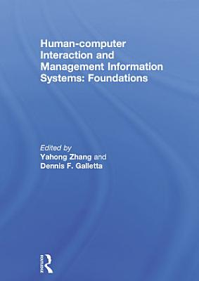 Human computer Interaction and Management Information Systems  Foundations