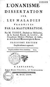 L' Onanisme. Dissertation sur les maladies produite par la masturbation par M. Tissot..
