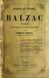 Portrait intime de Balzac: sa vie, son humeur et son caractère