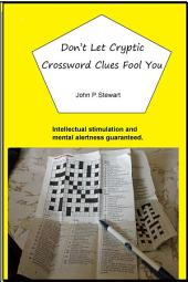 Don't Let Cryptic Crossword Clues Fool You: Intellectual Stimulation and Mental Alertness Guaranteed