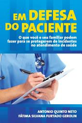 Em defesa do Paciente - Em defesa do Paciente