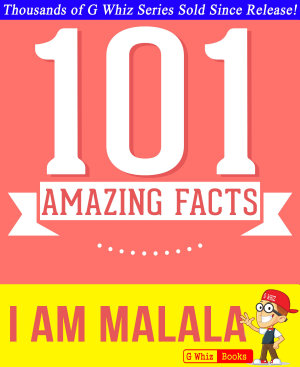 I Am Malala   101 Amazing Facts You Didn t Know