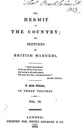 The Hermit in the Country; Or, Sketches of British Manners: Volume 3