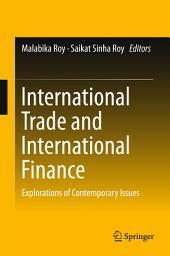 International Trade and International Finance: Explorations of Contemporary Issues