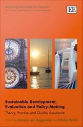 Sustainable Development, Evaluation and Policy-Making: Theory, Practise and Quality Assurance