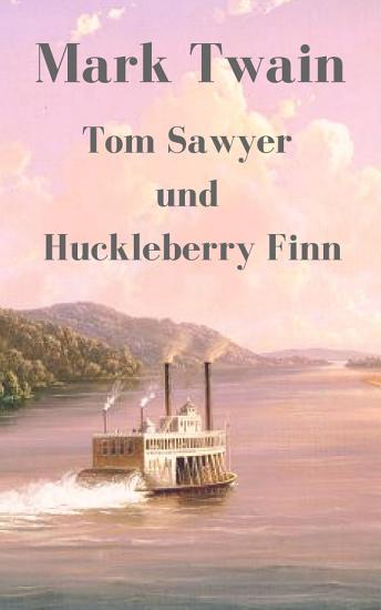 Tom Sawyer und Huckleberry Finn PDF
