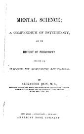 Mental Science: A Compendium of Psychology and the History of Philosophy, Designed as a Textbook for High-schools and Colleges