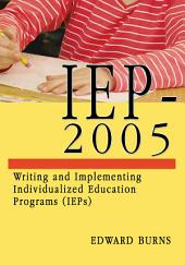 IEP-2005: Writing and Implementing Individualized Education Programs (IEPs)