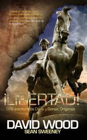 ¡Libertad! Una aventura de Dane y Bones: Orígenes