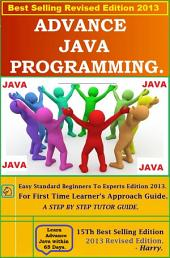 Advance Java ,: Learn Advance Java Programming Within a week