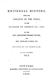 Universal History, from the Creation of the World to the Decease of George III, 1820: Volume 2