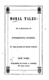 Moral Tales: Or, A Selection of Interesting Stories