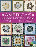 America s Quilted Garden Blocks Book