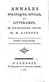 Annales Politiques, Civiles, Et Littéraires Du Dix-huitième Siècle: Volume 12