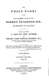 The Whole Works of Robert Leighton, Archbishop of Glasgow: To which is Prefixed a Life of the Author, Volume 2