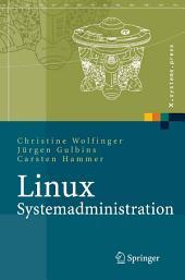 Linux-Systemadministration: Grundlagen, Konzepte, Anwendung