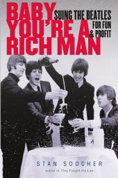 Baby You're a Rich Man: Suing the Beatles for Fun and Profit