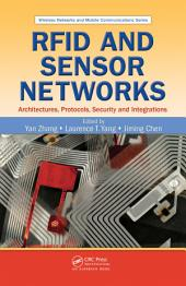 RFID and Sensor Networks: Architectures, Protocols, Security, and Integrations