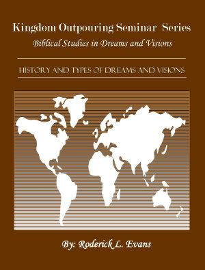 Dreams and Visions  A Biblical Perspective to Understanding Dreams and Visions PDF
