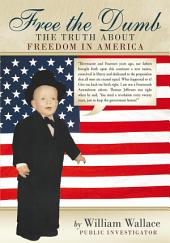 Free the Dumb: The Truth About Freedom in America